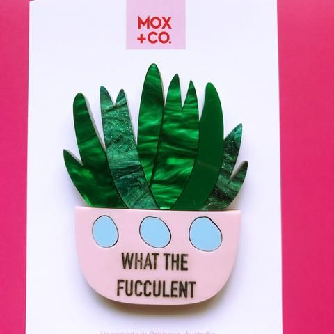 PRE-ORDER; What the Fucculent Brooch